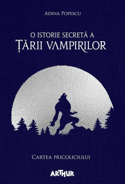O Istorie Secretă A Țării Vampirilor Cartea Pricoliciului